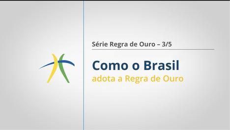 3. Como o Brasil adota a Regra de Ouro.png